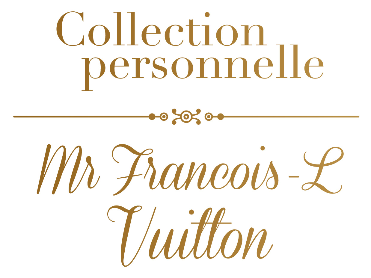 COLLECTION PERSONELLE MR FRANCOIS – L VUITTON